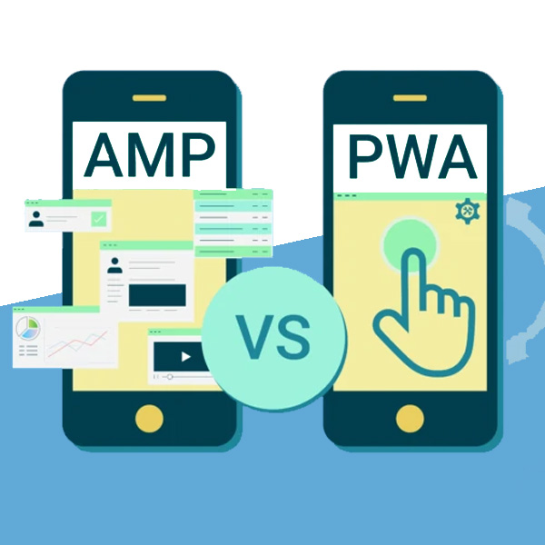 AMP VS PWA: Which are Better Accelerate Mobile Page and Progressive Web Applications?