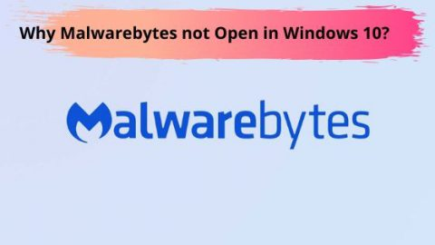 Why Malwarebytes not Open in Windows 10?