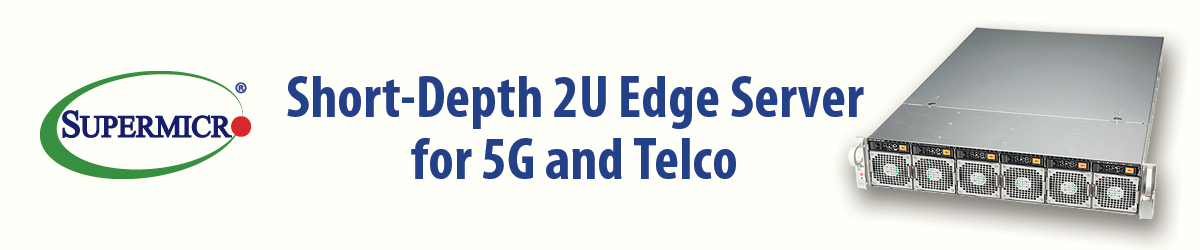 搶攻全球5G和電信市場 Supermicro發佈新緊湊型2U系統