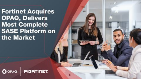 Fortinet 收購雲端安全和網路領導企業 OPAQ Networks  提供最具彈性與擴充性的資安平台