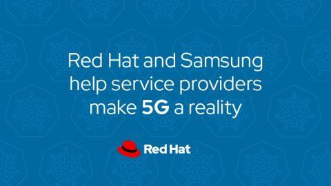 紅帽攜手三星 以開源助力電信服務供應商推動5G落地應用